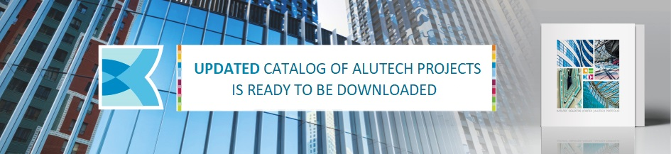 UPDATED CATALOG OF ALUTECH PROJECTS IS READY TO BE DOWNLOADED